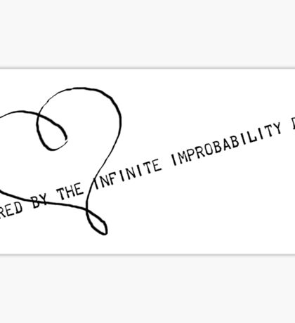 Powered by the Infinite Improbability Drive Sticker