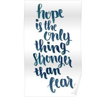 Hope Is The Only Thing Stronger Than Fear Poster