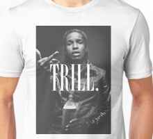 Trill - A$AP Unisex T-Shirt