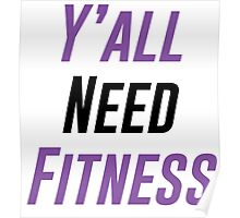 Y'all Need Fitness Poster