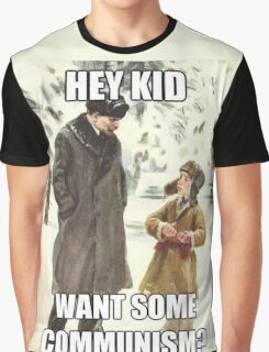 Hey Kid Want Some Communism? Graphic T-Shirt