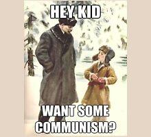 Hey Kid Want Some Communism? Unisex T-Shirt
