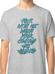 Align Your Chakras Classic T-Shirt