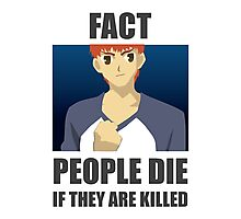 People Die if They are Killed! FACT Photographic Print