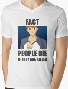 People Die if They are Killed! FACT Mens V-Neck T-Shirt