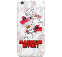 Maximum Effort iPhone Case/Skin