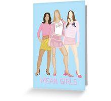 MEAN GIRLS Greeting Card