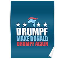 MAKE DONALD DRUMPF AGAIN Poster