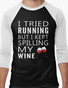 I kept spilling my wine Men's Baseball ¾ T-Shirt