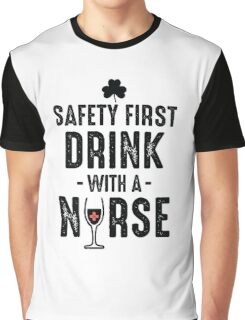 Drink with a nurse Graphic T-Shirt