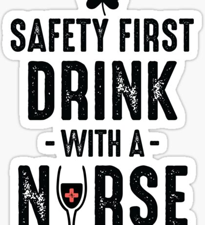 Drink with a nurse Sticker