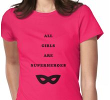 All girls are superheroes Womens Fitted T-Shirt