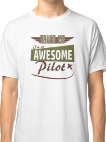 Awesome Pilot Classic T-Shirt