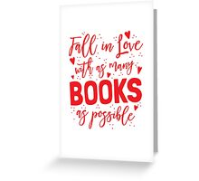 Fall in love with as many books as possible Greeting Card