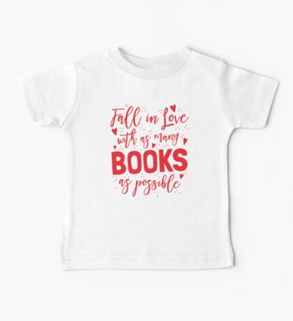 Fall in love with as many books as possible Baby Tee
