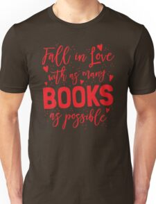 Fall in love with as many books as possible Unisex T-Shirt