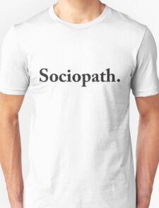 Sociopath Unisex T-Shirt
