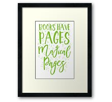 Books have pages, Magical pages Framed Print