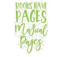 Books have pages, Magical pages Photographic Print