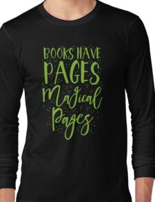 Books have pages, Magical pages Long Sleeve T-Shirt