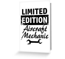 Limited Edition Aircraft Mechanic Greeting Card