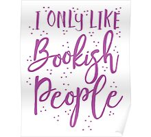 I only like Bookish people Poster