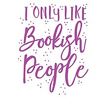 I only like Bookish people Photographic Print