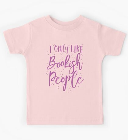 I only like Bookish people Kids Tee