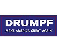 DRUMPF - Make America Great Again Photographic Print