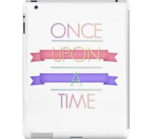 Once upon a fancy time iPad Case/Skin