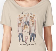 Warning - It is not just me Women's Relaxed Fit T-Shirt