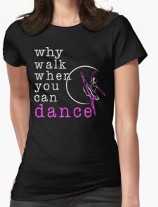 Ballerina doesn't walk Womens Fitted T-Shirt