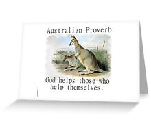God Helps Those - Australian Proverb Greeting Card
