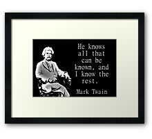 He Knows All - Twain Framed Print