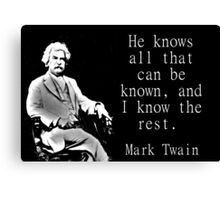 He Knows All - Twain Canvas Print