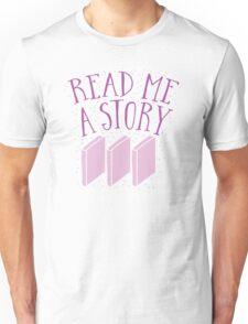 Read me a story Unisex T-Shirt