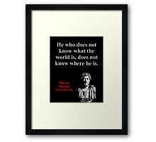 He Who Does Not Know - Marcus Aurelius Framed Print