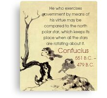 He Who Exercises Government - Confucius Canvas Print