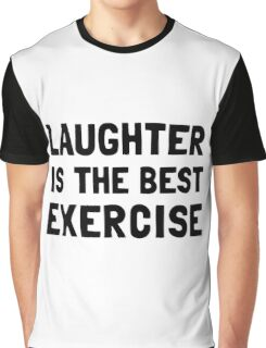 Laughter Best Exercise Graphic T-Shirt