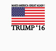 Make America Great Again ! Unisex T-Shirt