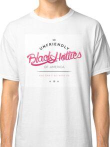 Unfriendly Black Hotties - Pink Classic T-Shirt