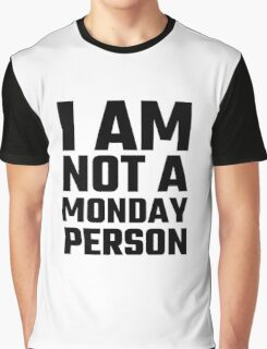 I Am Not A Monday Person Graphic T-Shirt