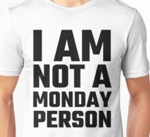 I Am Not A Monday Person Unisex T-Shirt