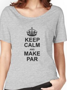Keep Calm and Make Par Women's Relaxed Fit T-Shirt