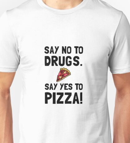 Yes To Pizza Unisex T-Shirt