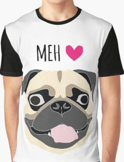 Pug is Love! Pug is Life! Pug is Meh! Graphic T-Shirt