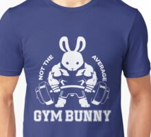 Not the average GYM BUNNY Unisex T-Shirt