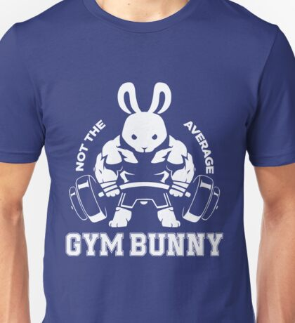 Not the average GYM BUNNY Unisex T-Shirt