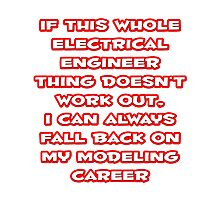 Funny Electrical Engineer ... Modeling Career Photographic Print