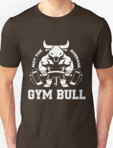 Not the average GYM BULL Unisex T-Shirt